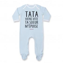 Pyjama bébé Tata viens vite ta soeur m'épuise
