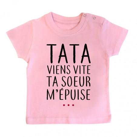 T-Shirt bébé Tata viens vite ta soeur m'épuise