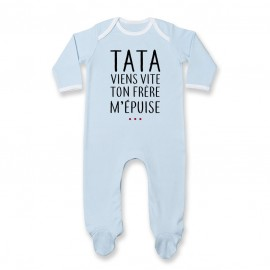 Pyjama bébé Tata viens vite ton frère m'épuise