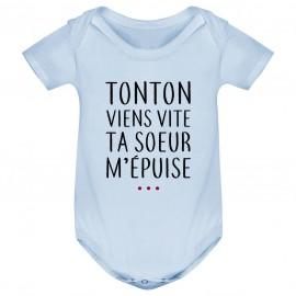 Body bébé Tonton vient vite ta soeur m'épuise
