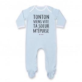 Pyjama bébé Tonton vient vite ta soeur m'épuise