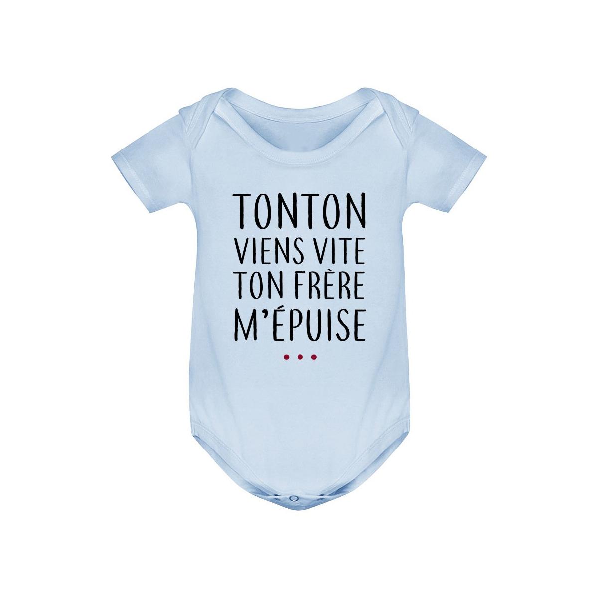 Body bébé Tonton vient vite ton frère m'épuise