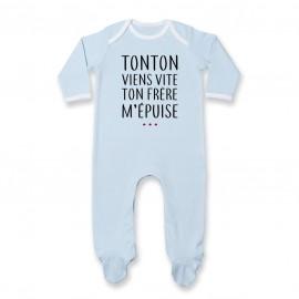 Pyjama bébé Tonton vient vite ton frère m'épuise