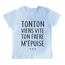 T-Shirt bébé Tonton vient vite ton frère m'épuise