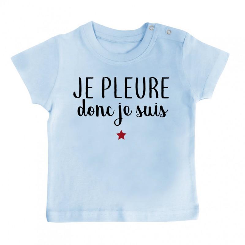 T-Shirt bébé Je pleure donc je suis