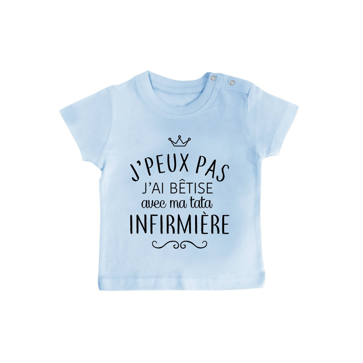 """T-shirt bébé personnalisé J'peux pas j'ai bêtise avec ma tata """" métier """""""