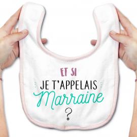 Bavoir bébé Et si je t'appelais Marraine ?