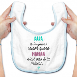 Bavoir bébé Papa a toujours raison