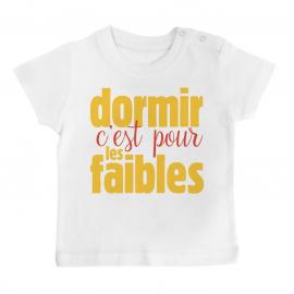 T-shirt bébé Dormir c'est pour les faibles