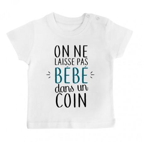 T-Shirt bébé On ne laisse pas bébé dans un coin ( version garçon )